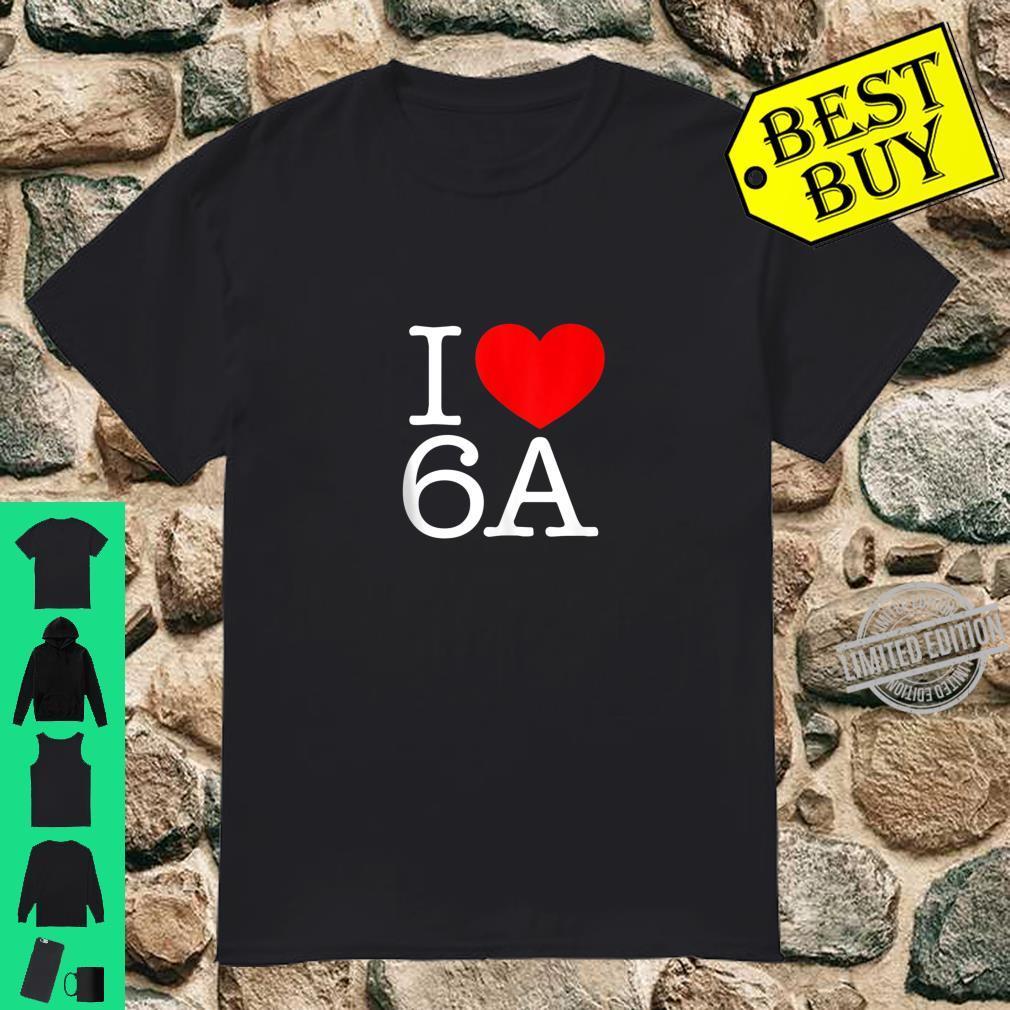 I Love Heart 6A Shirt