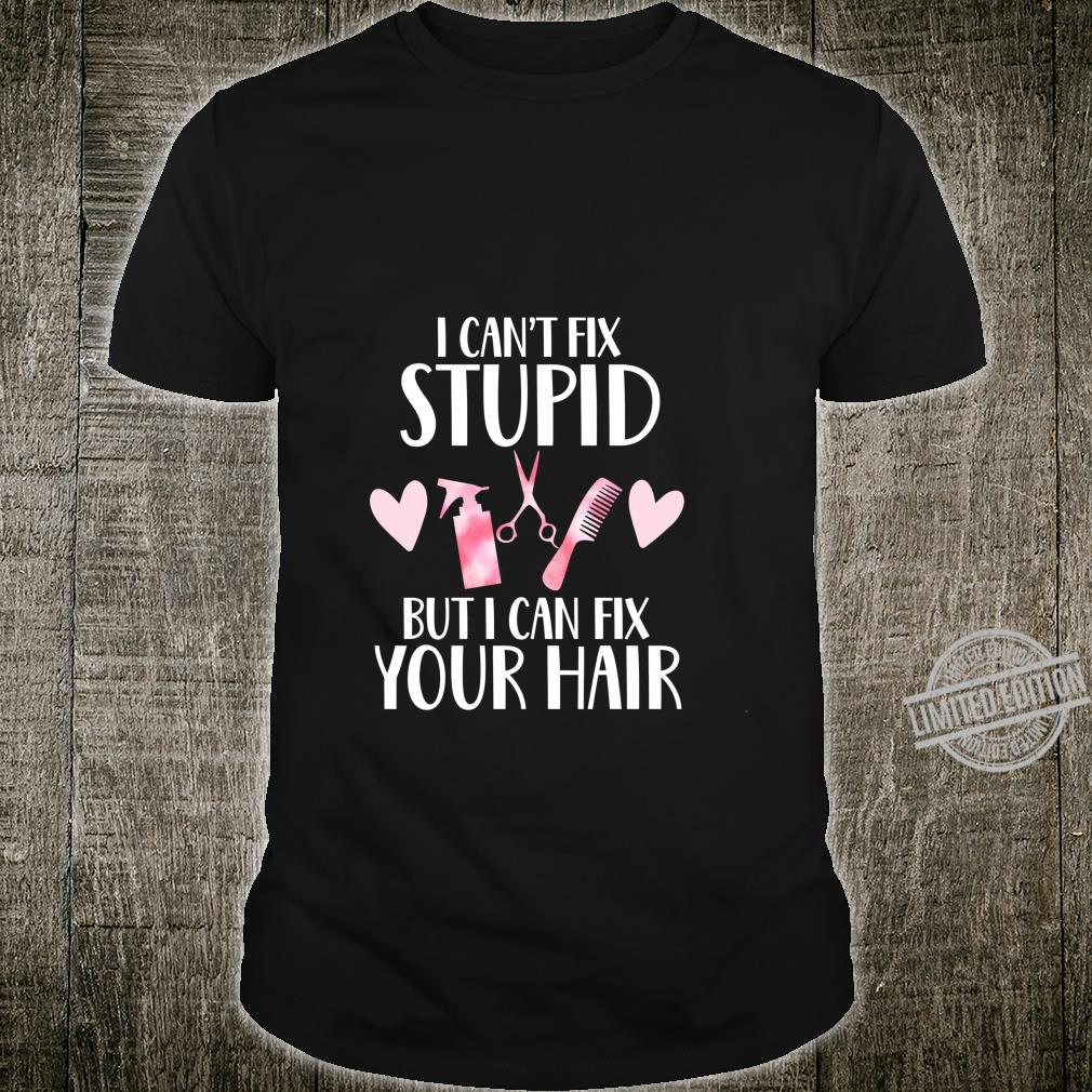 I can fix your hair cute hairstylist hairdresser Shirt
