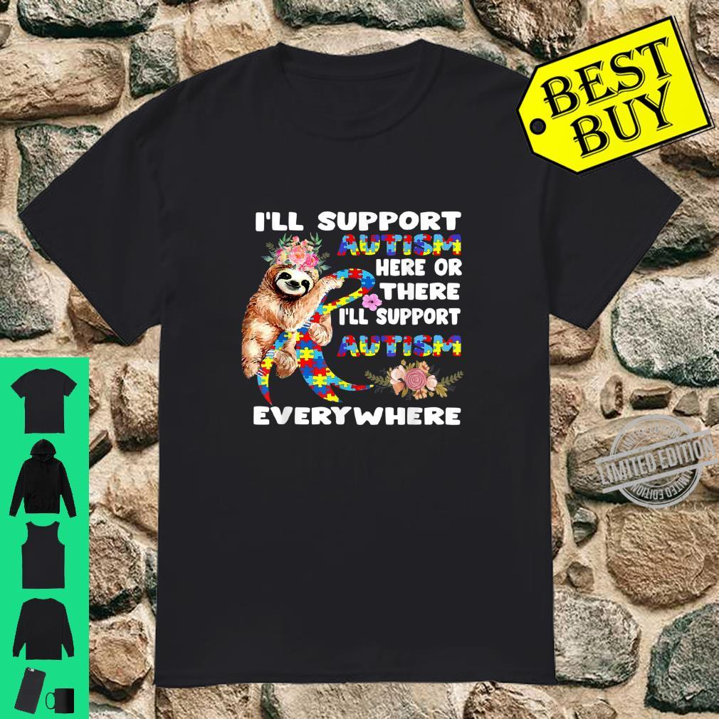 I'll Support Autism Here Or There Sloths Ribbon Autism Shirt