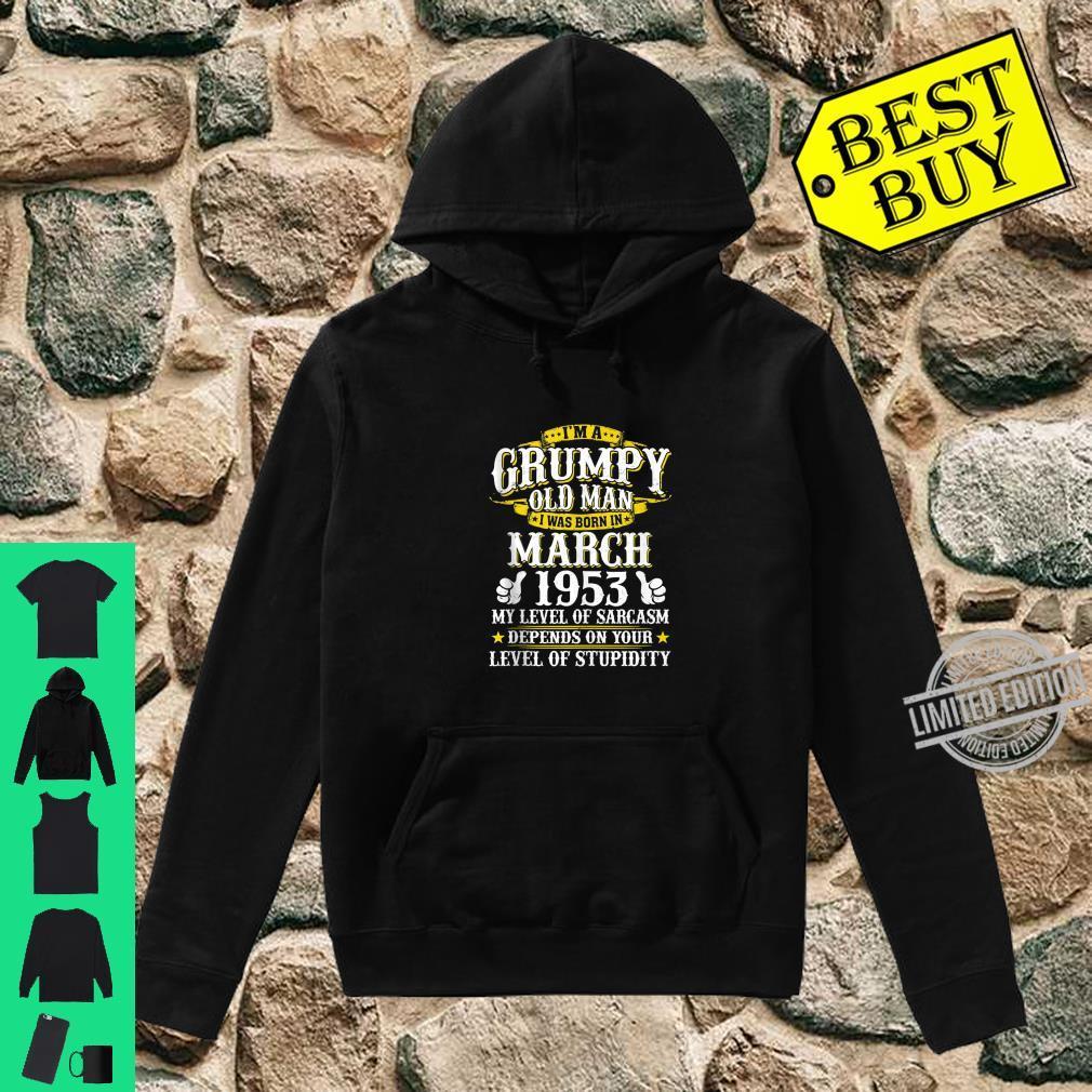 Im A Grumpy Old Man Born In March 1953 Sarcasm Grumpy Shirt hoodie