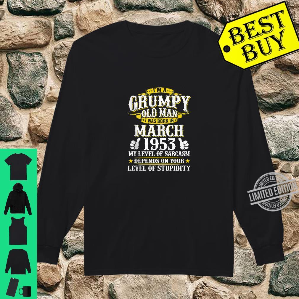Im A Grumpy Old Man Born In March 1953 Sarcasm Grumpy Shirt long sleeved