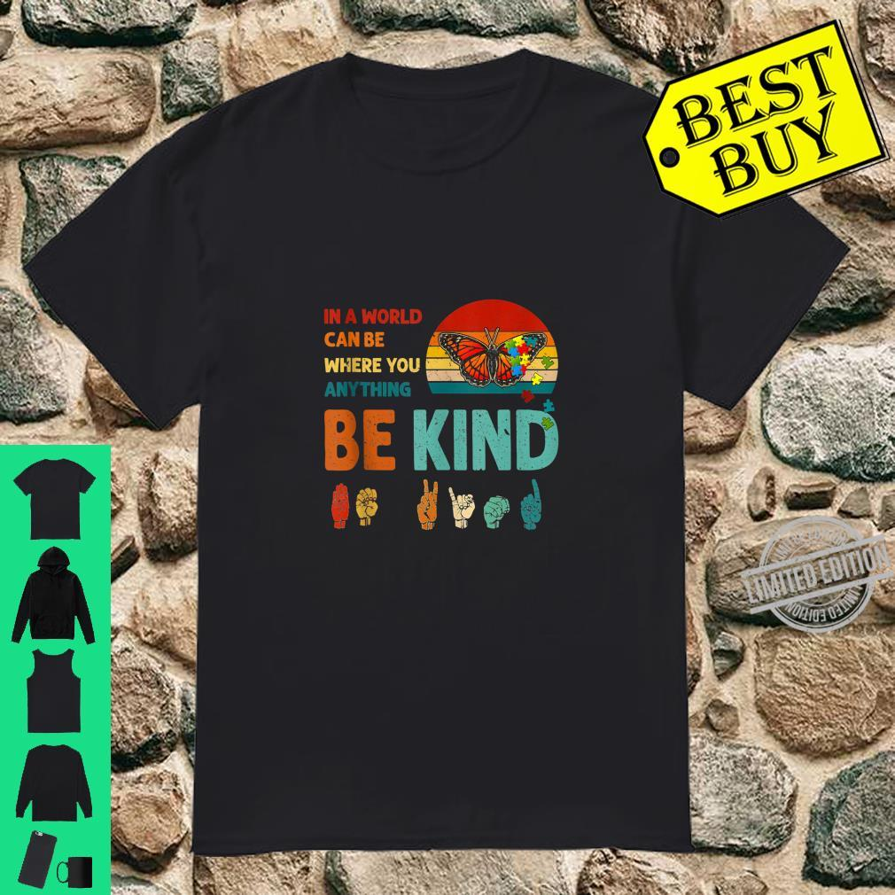 In A World Where You Can Be Anything Be Kind Retro Vintage Shirt