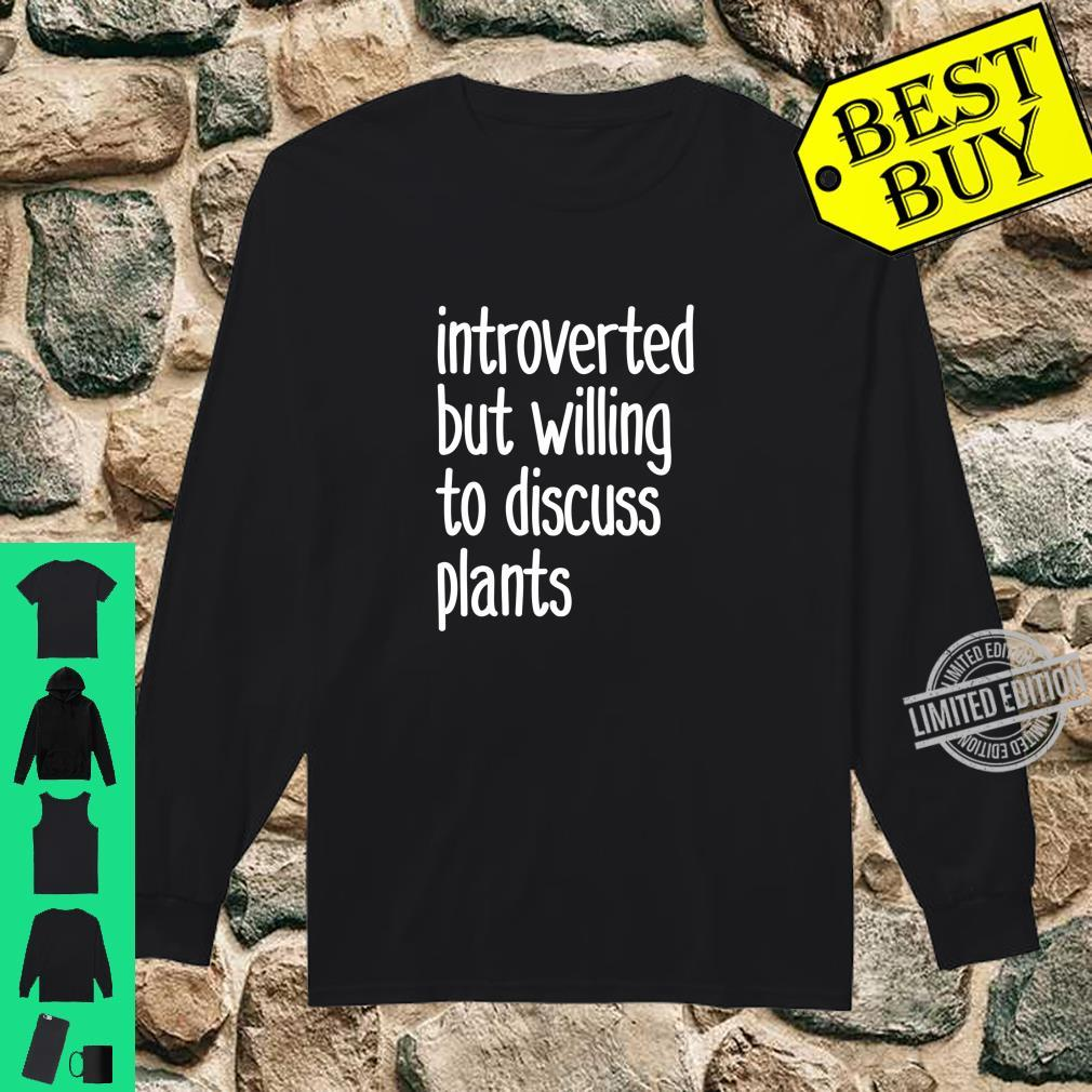 Introvert Introverted but willing to discuss plants Shirt long sleeved