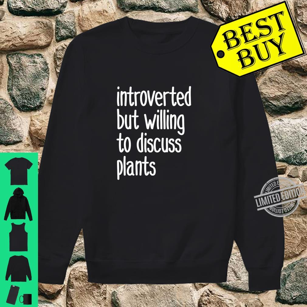 Introvert Introverted but willing to discuss plants Shirt sweater