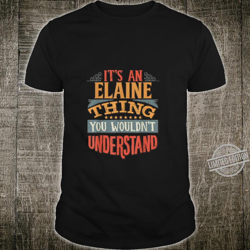 It's An Elaine Thing You Wouldn't Understand Shirt