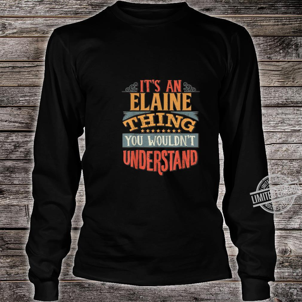 It's An Elaine Thing You Wouldn't Understand Shirt long sleeved