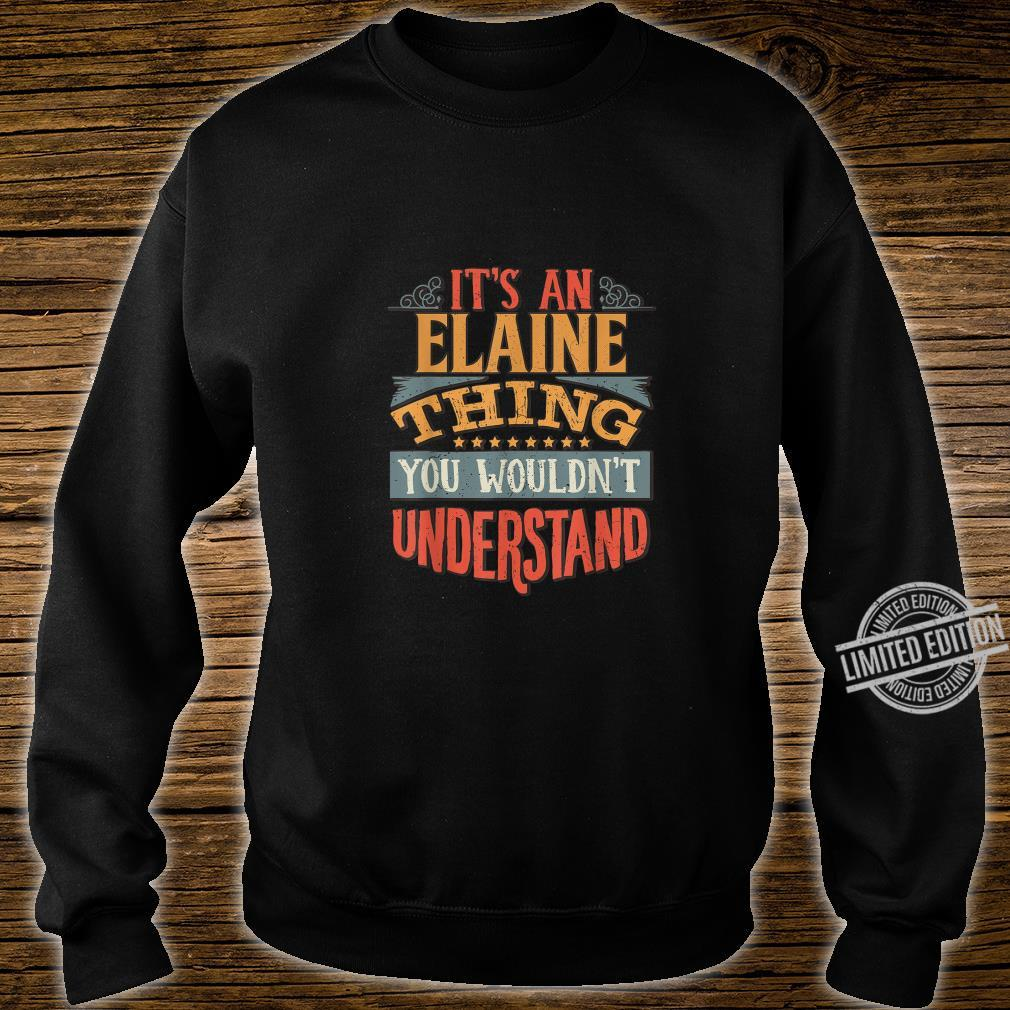 It's An Elaine Thing You Wouldn't Understand Shirt sweater