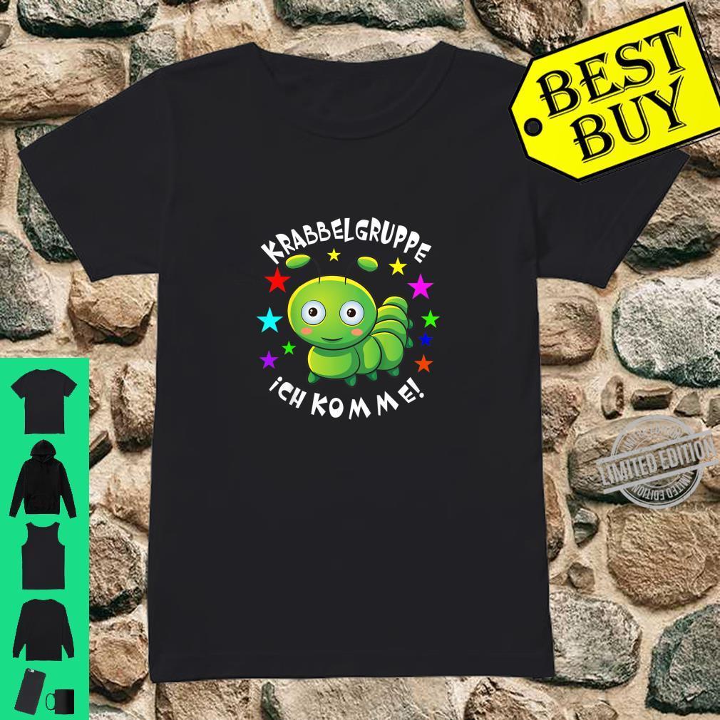 Kinder Krabbelgruppe Ich Komme I Kinderkrippe Baby Shirt Raupe Shirt ladies tee
