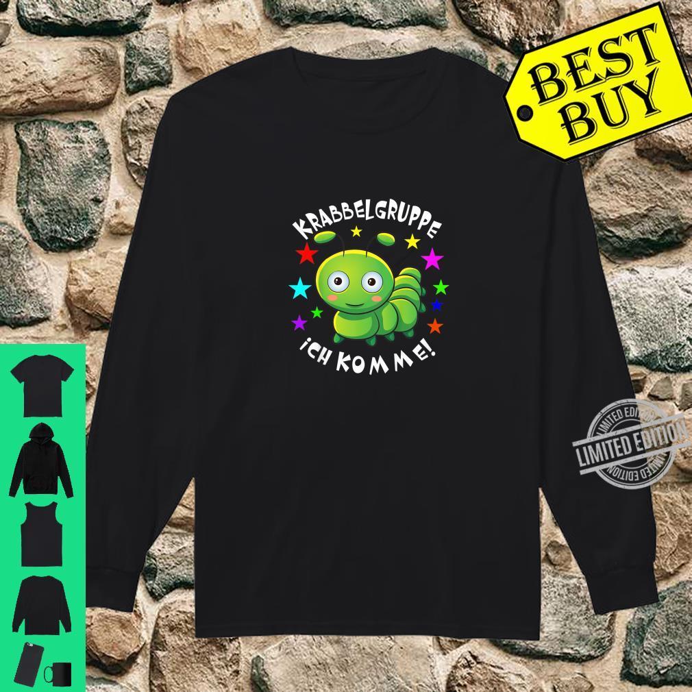 Kinder Krabbelgruppe Ich Komme I Kinderkrippe Baby Shirt Raupe Shirt long sleeved