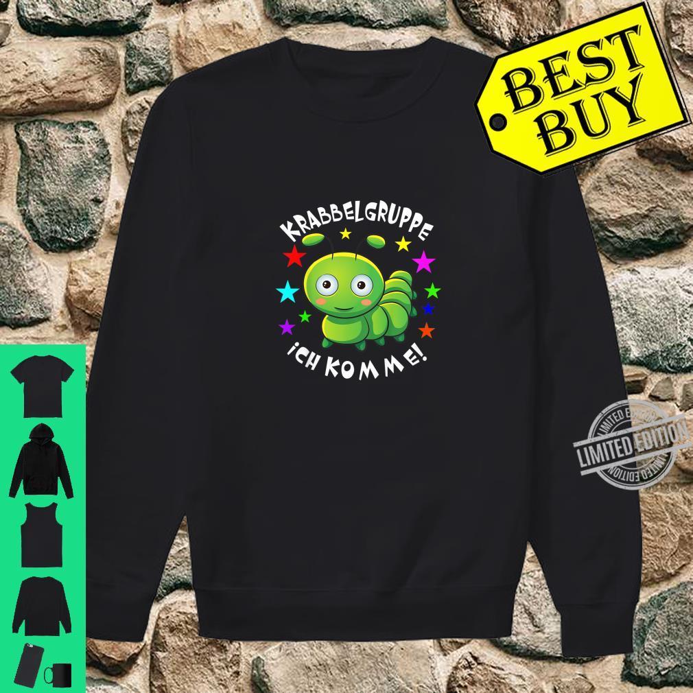 Kinder Krabbelgruppe Ich Komme I Kinderkrippe Baby Shirt Raupe Shirt sweater