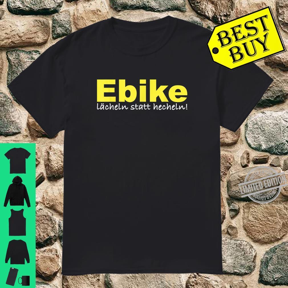 Lächeln statt hecheln eMTB Biker Radfahrer eBike Shirt