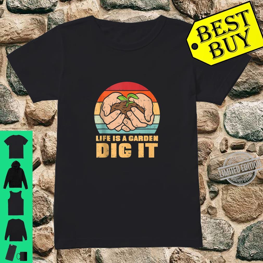 Life Garden Dig It Gardening Farming Farmer Gardener Shirt ladies tee