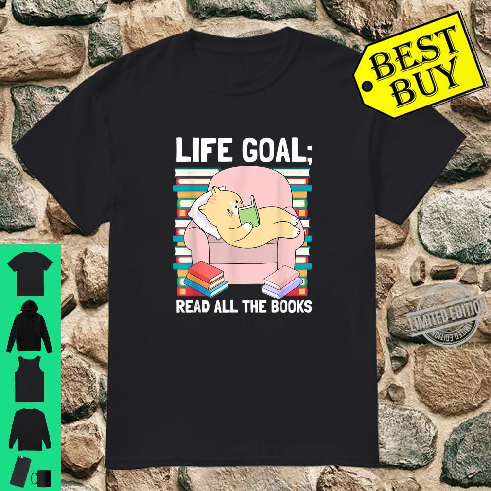 Life Goal Read All The Books Reading Shirt