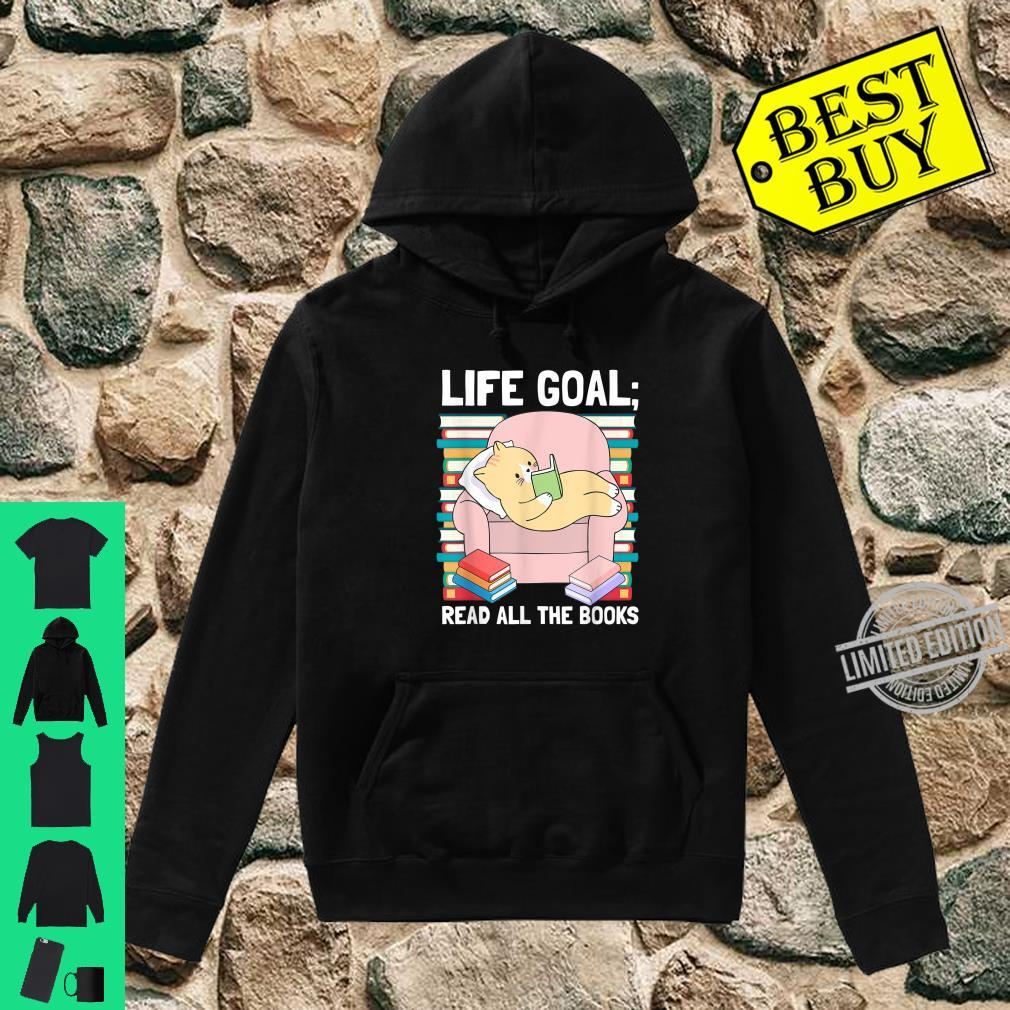 Life Goal Read All The Books Reading Shirt hoodie