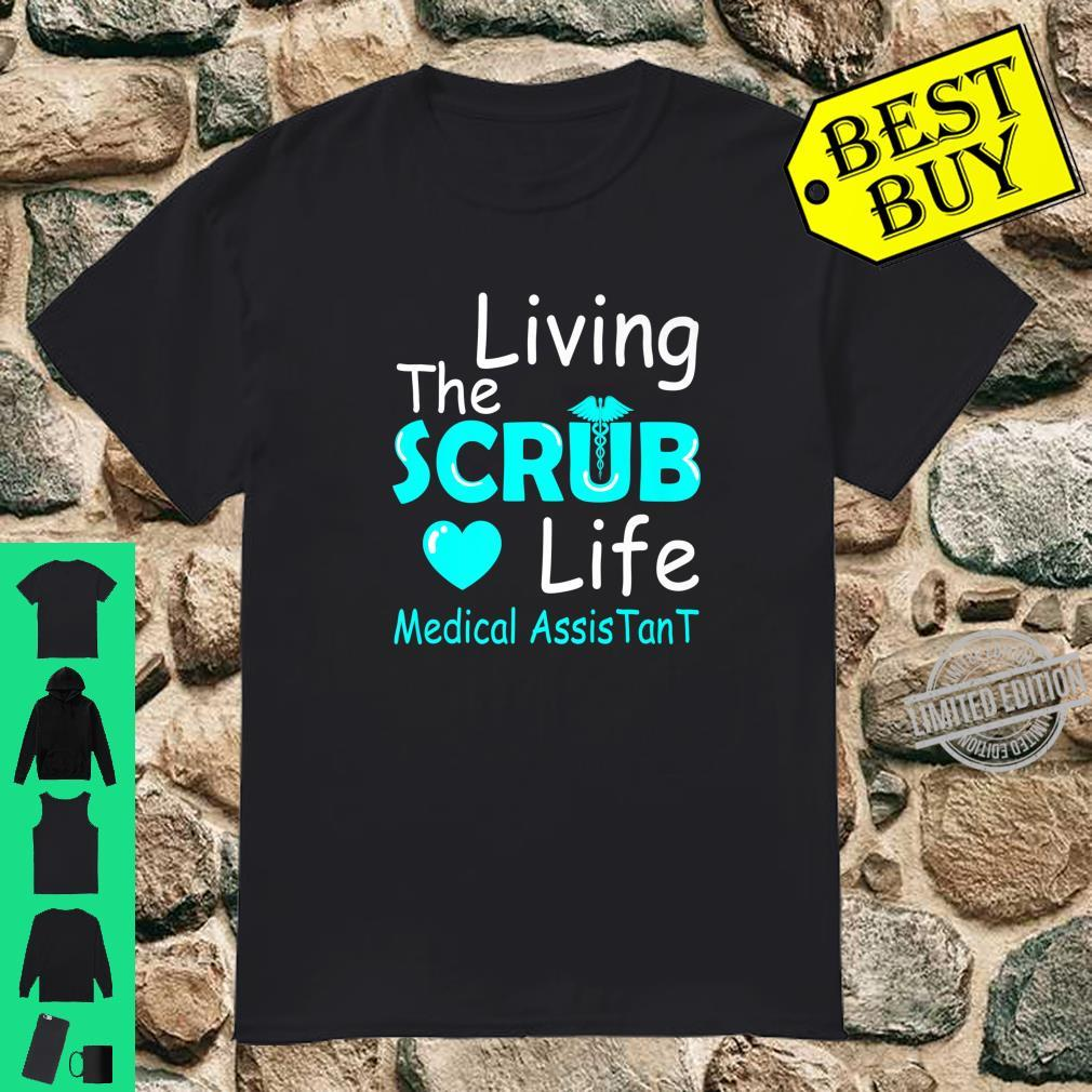 Living The Scrub Life Certified Medical Assistant Nurse Shirt