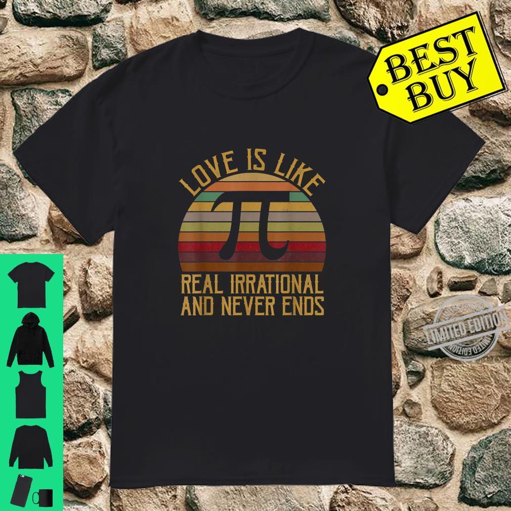 Love is like Pi Pi day Math teacher Geek 3.14 Shirt