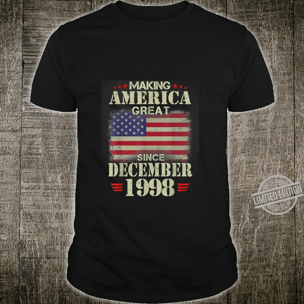Making America Great Since December 1998 21 Years Old Shirt