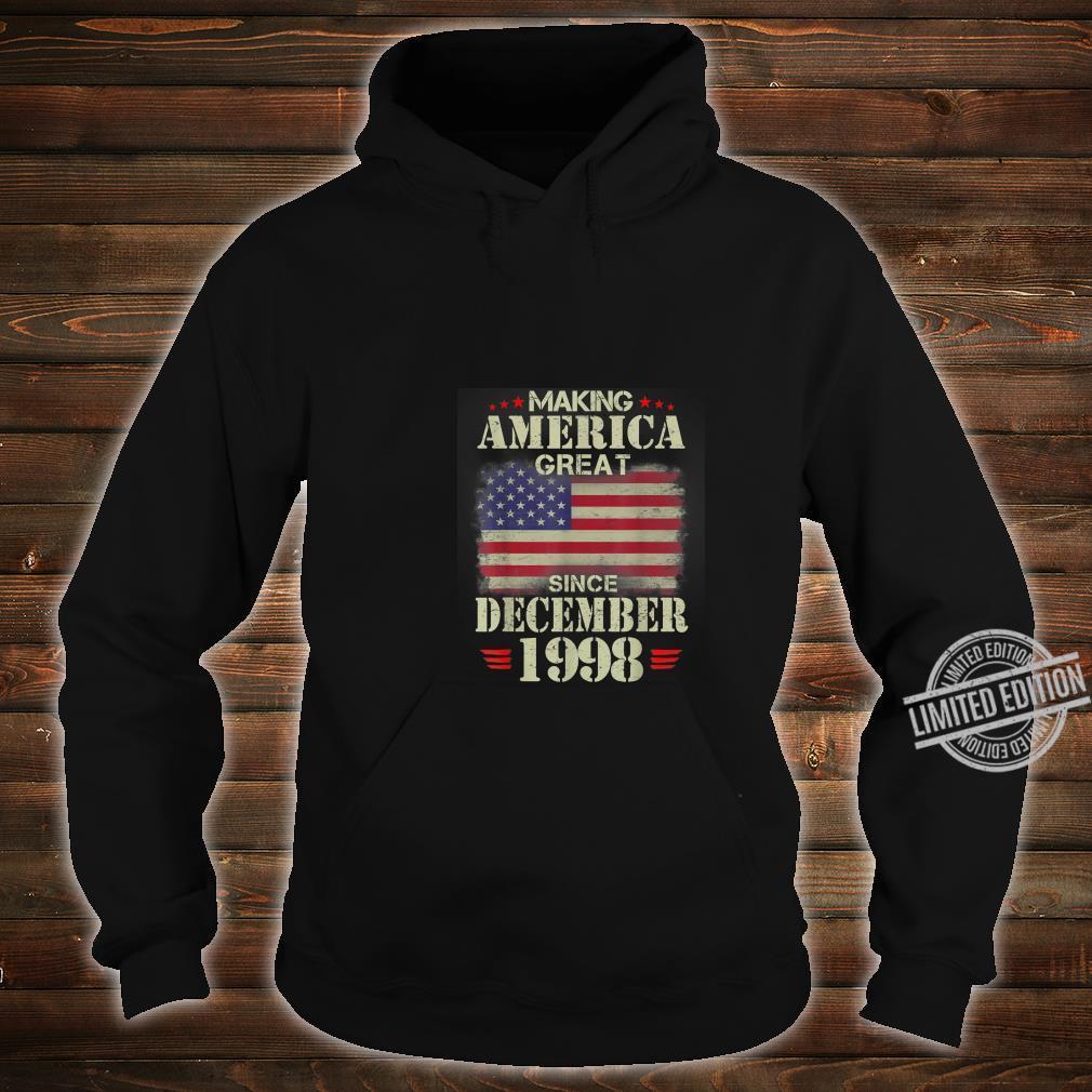 Making America Great Since December 1998 21 Years Old Shirt hoodie
