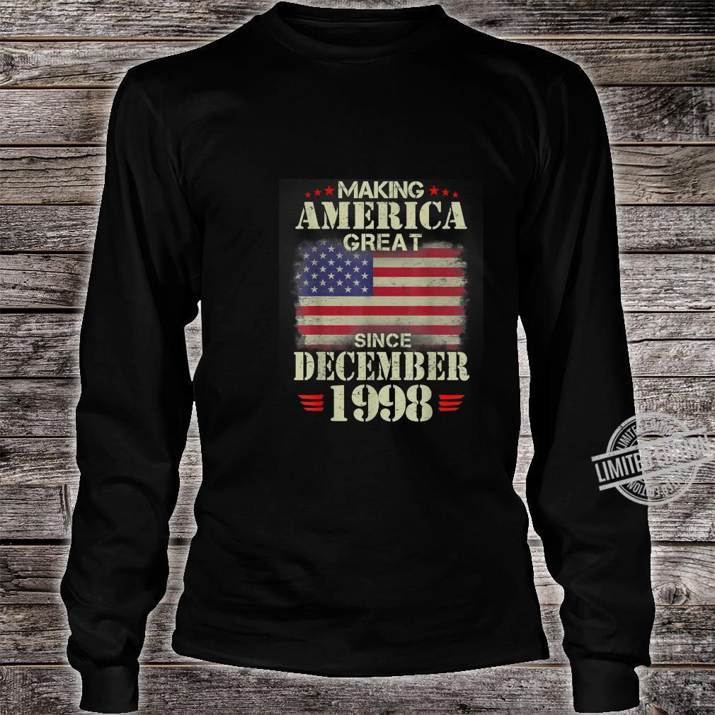Making America Great Since December 1998 21 Years Old Shirt long sleeved