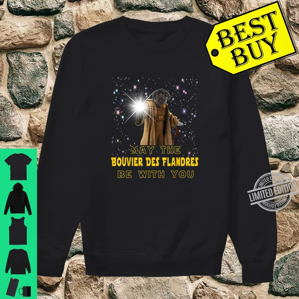 May The Bouvier Des Flandres Be With You For Dog Shirt sweater