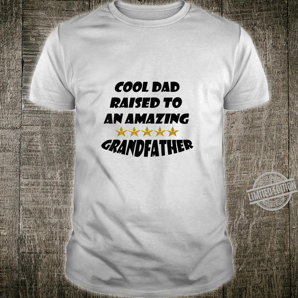 Mens Fun Cool Dad Raised To An Amazing Grandfather Shirt