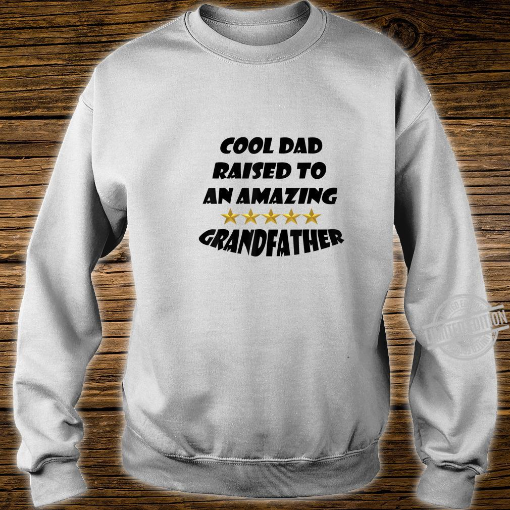 Mens Fun Cool Dad Raised To An Amazing Grandfather Shirt sweater