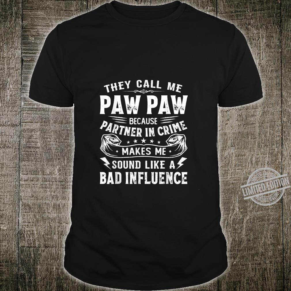 Mens They Call Me Paw Paw Because Bad Influence Fathers Day Shirt