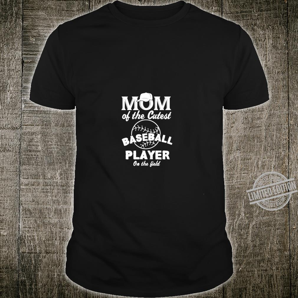 Mom of the Cutest Player on the Field Shirt