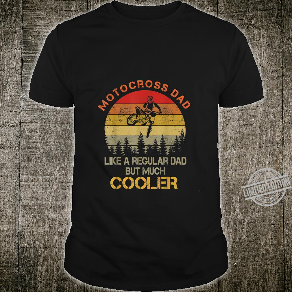 Motocross Dad Regular Dad But Much Cooler Vintage Sunset Shirt