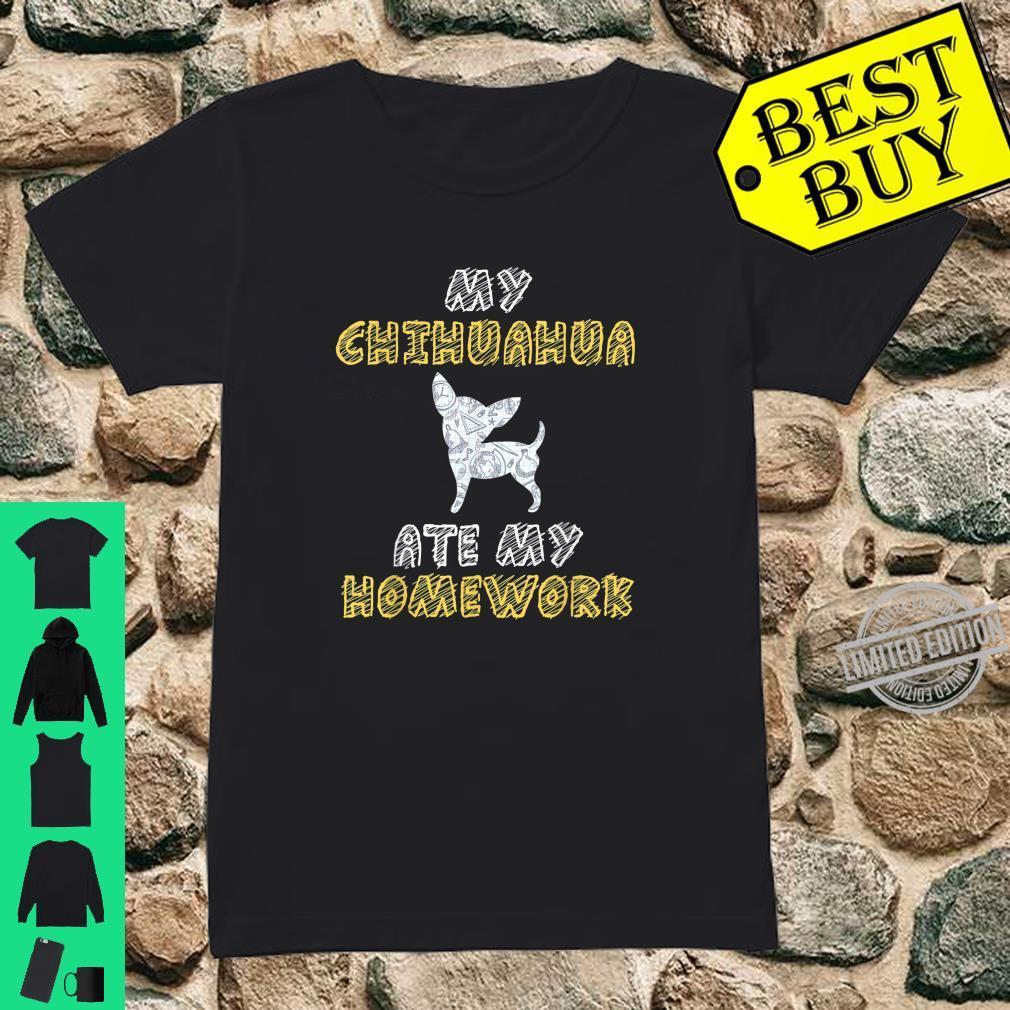 My Chihuahua Ate My Homework Dog Pup Kid Back To School Shirt ladies tee