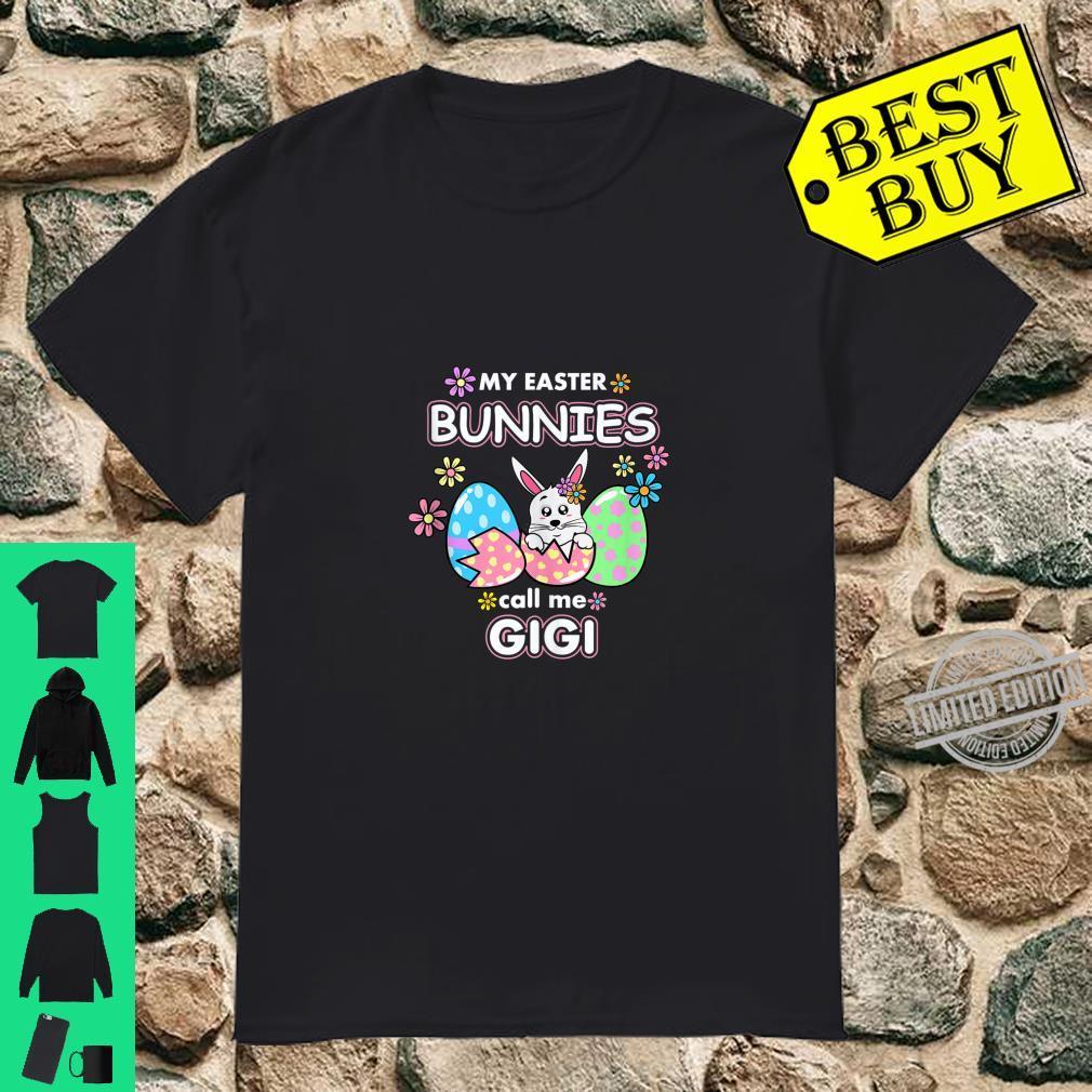 My Easter Bunnies Call Me Gigi Egg Grandmother Mom Shirt