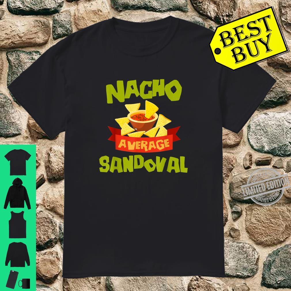 NACHO AVERAGE SANDOVAL Birthday Personalized Surname Shirt