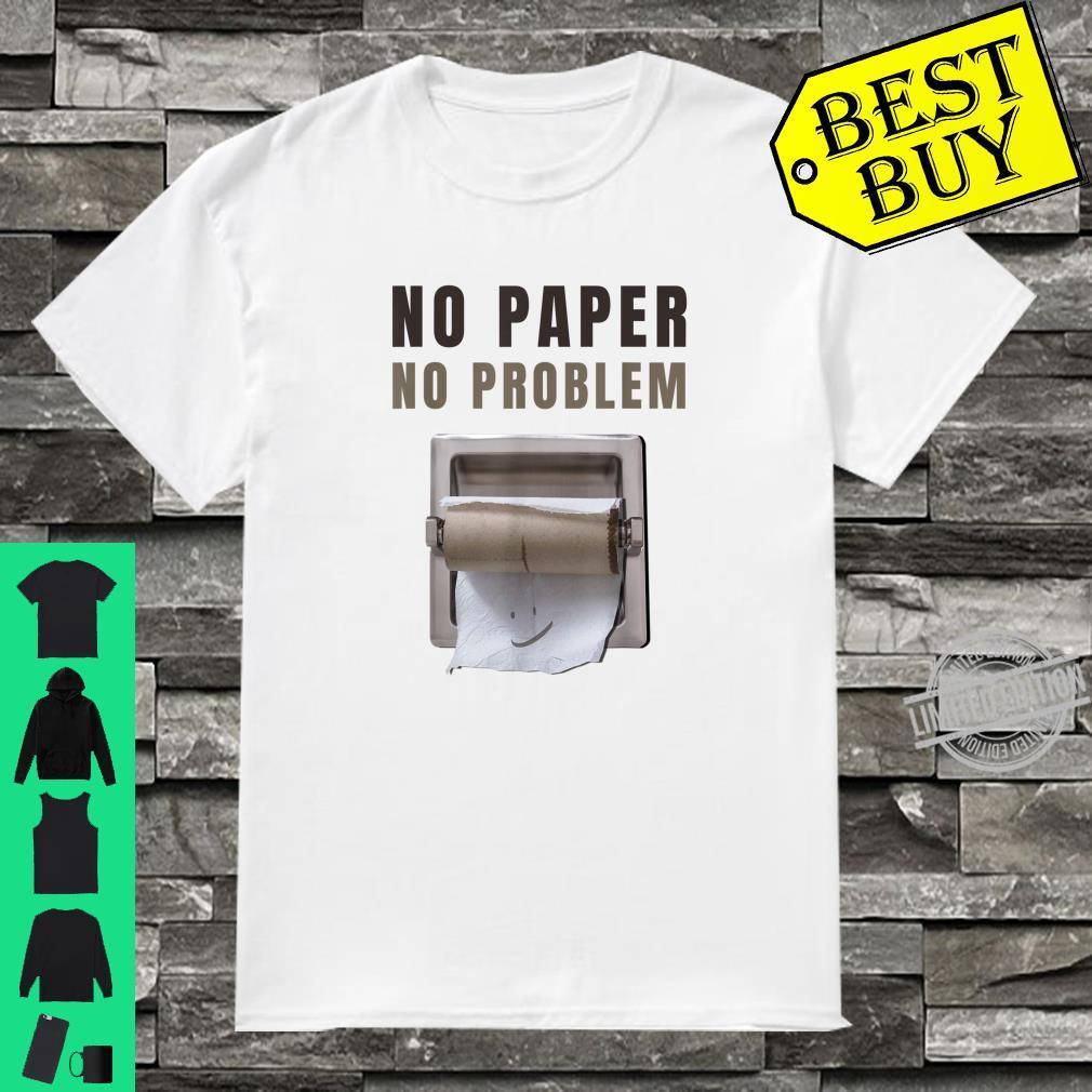 No Paper No Problem Toilet Paper Shirt