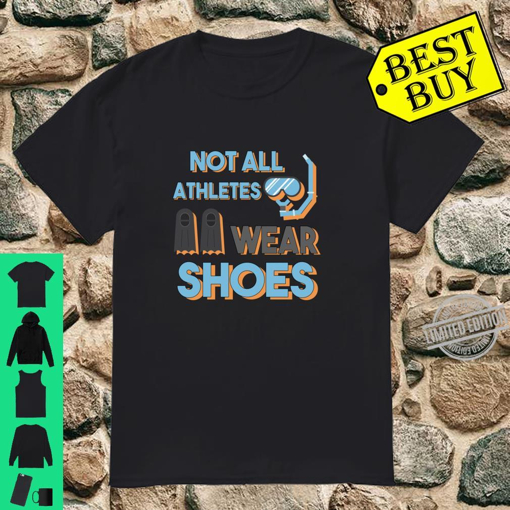Not All Athletes Wear Shoes Swimmers idea Shirt