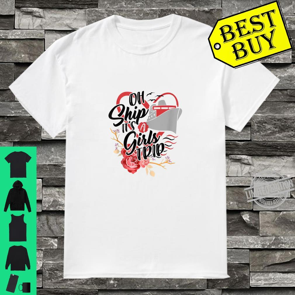 Oh It's A Girls Trip Ship Travel Travelling Cruise Trip Shirt