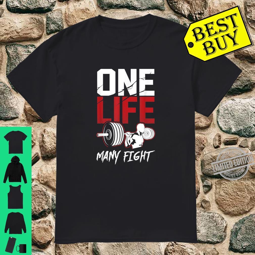 One life many fight Shirt