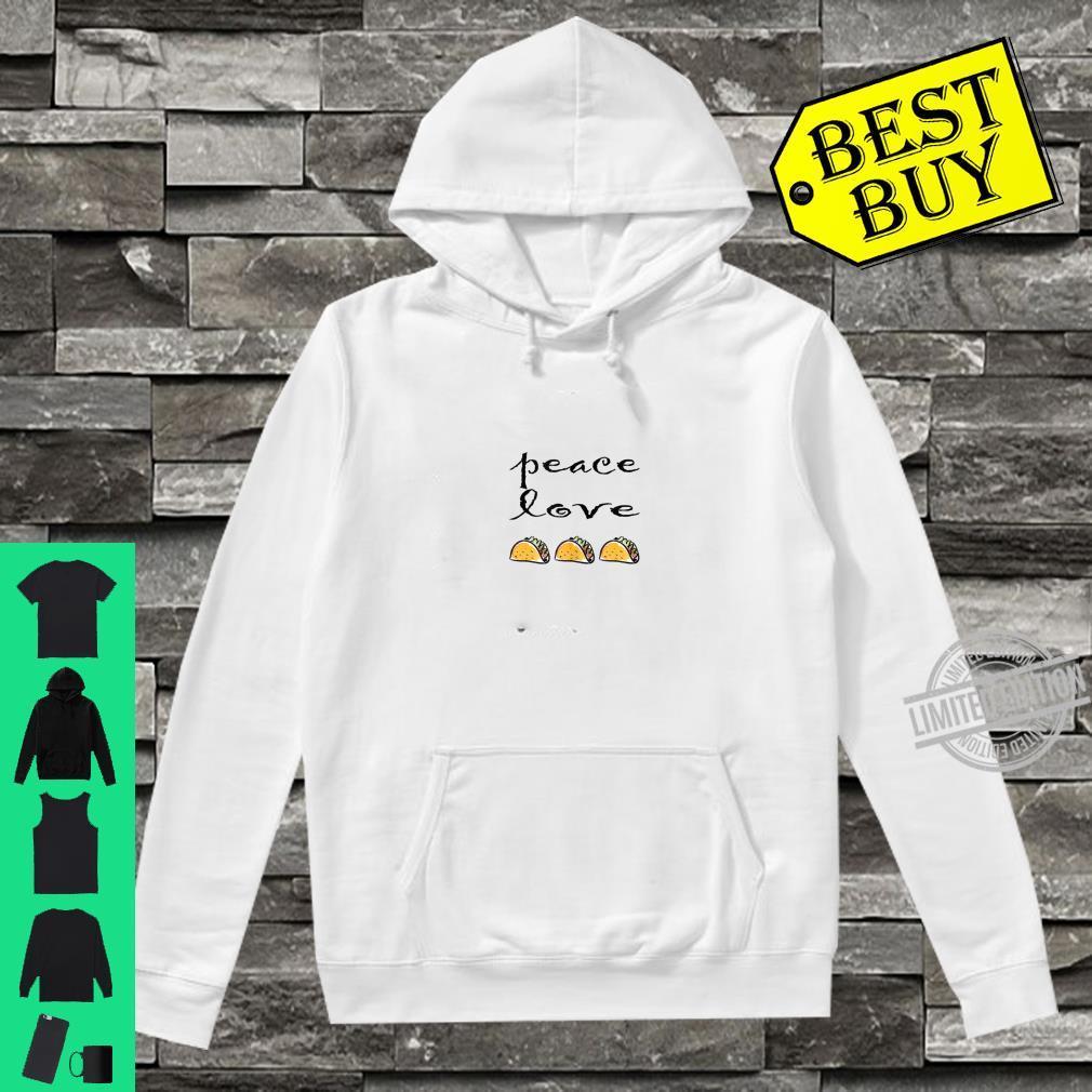 Peace Love Taco Apparel and Taco Tuesday Shirt hoodie