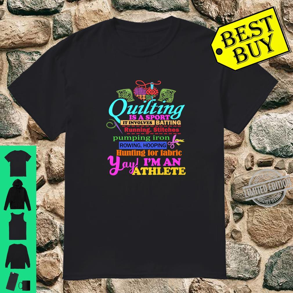 Quilting is a Sport I'm an Athlete Sewing Crochet Shirt