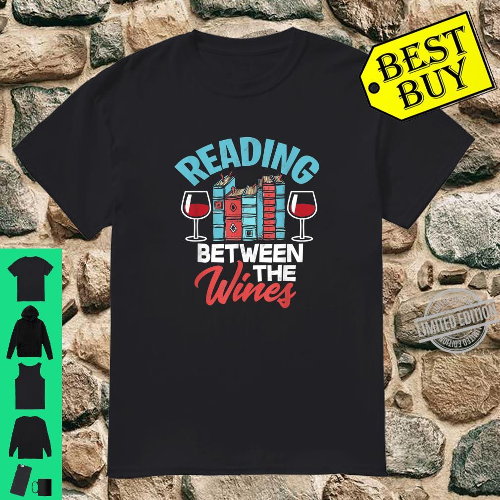 Reading Between The Wines Pun Book Wine Shirt