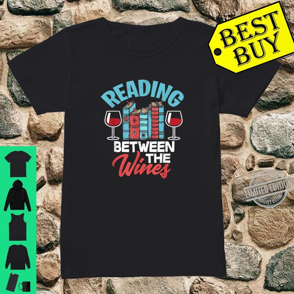 Reading Between The Wines Pun Book Wine Shirt ladies tee