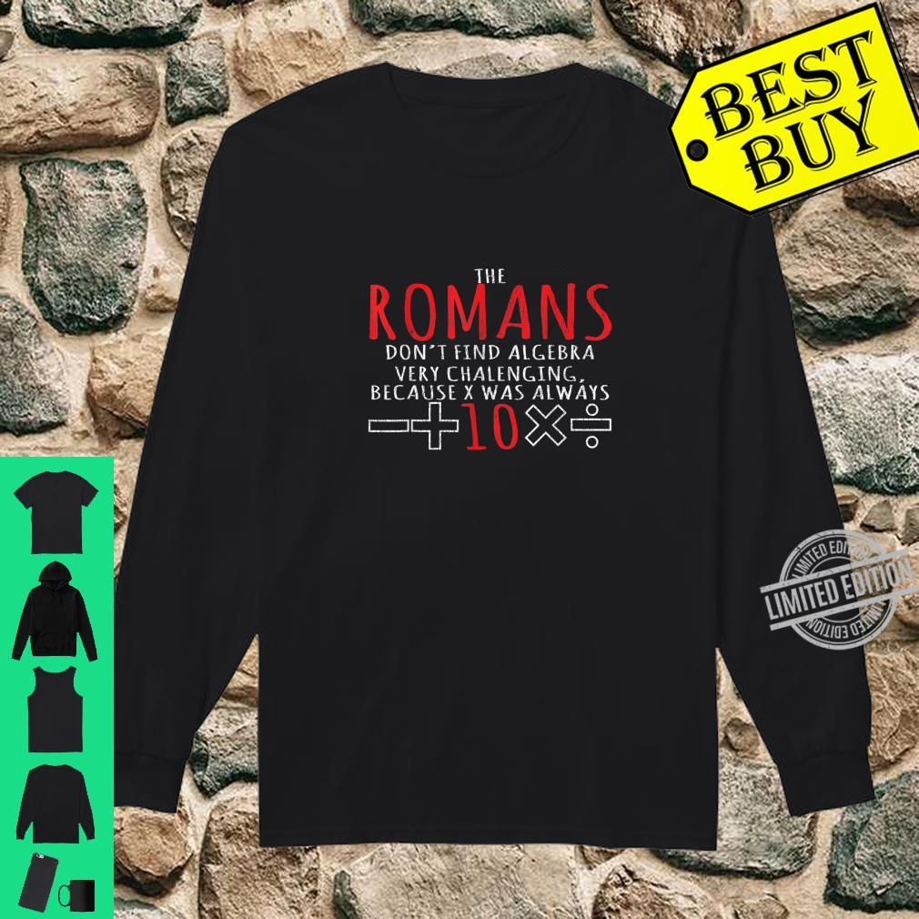 Romans Don't Find Algebra Very Challenging Math Shirt long sleeved