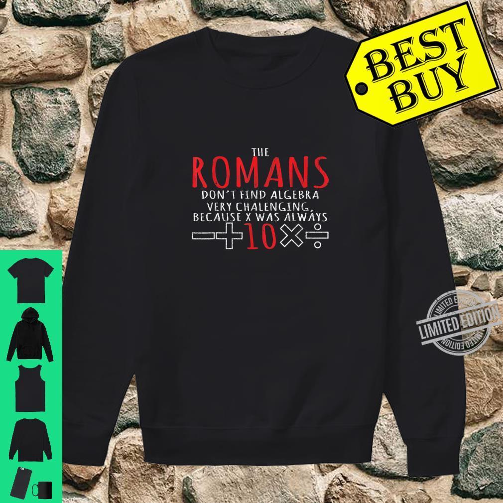 Romans Don't Find Algebra Very Challenging Math Shirt sweater