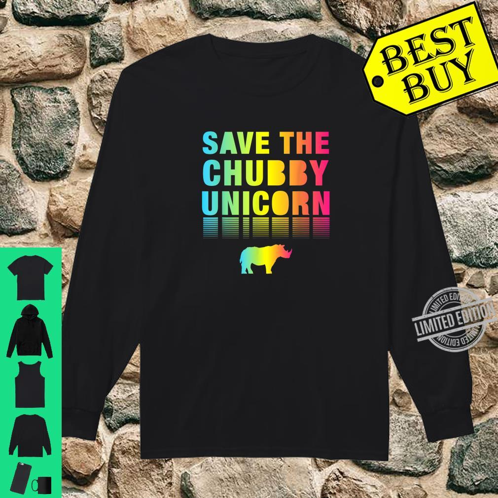 Save The Chubby Unicorn Shirt long sleeved