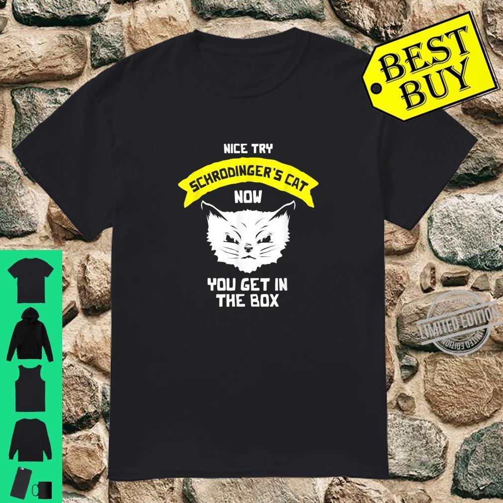 Schrodingers Cat Shirt Quantum Physics Shirt Physics Joke Shirt