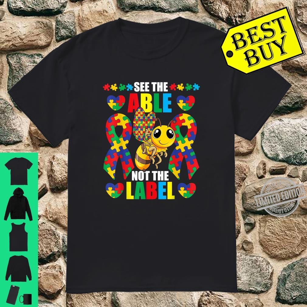 See the Able Not The Label Shirt Autism Awareness Bee Shirt