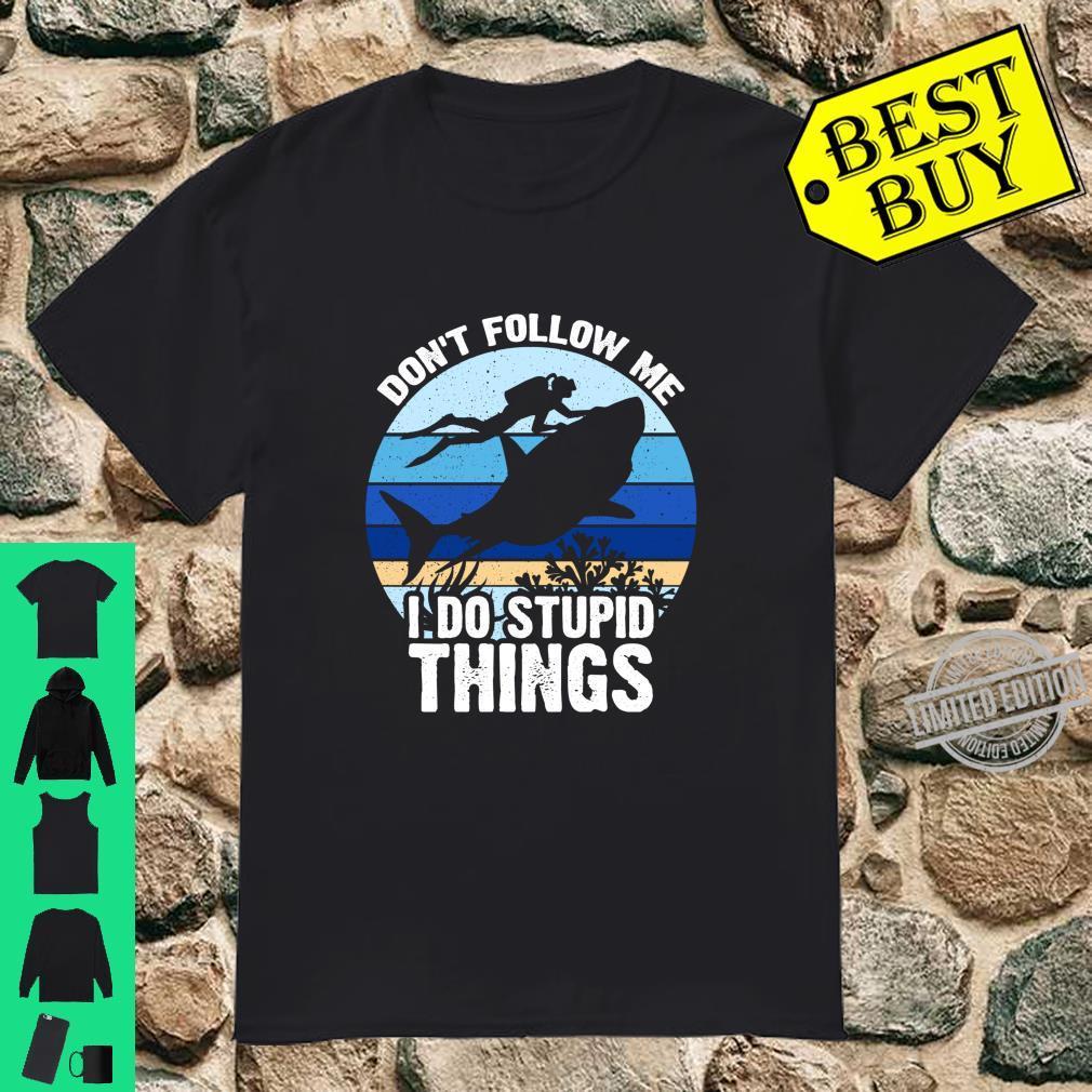 Shark Diving Don't Follow Me I Do Stupid Things Shirt
