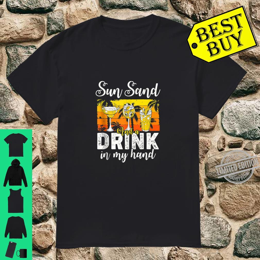 Sun Sand and A Drink In My Hand Holiday Outfit Traveling Shirt