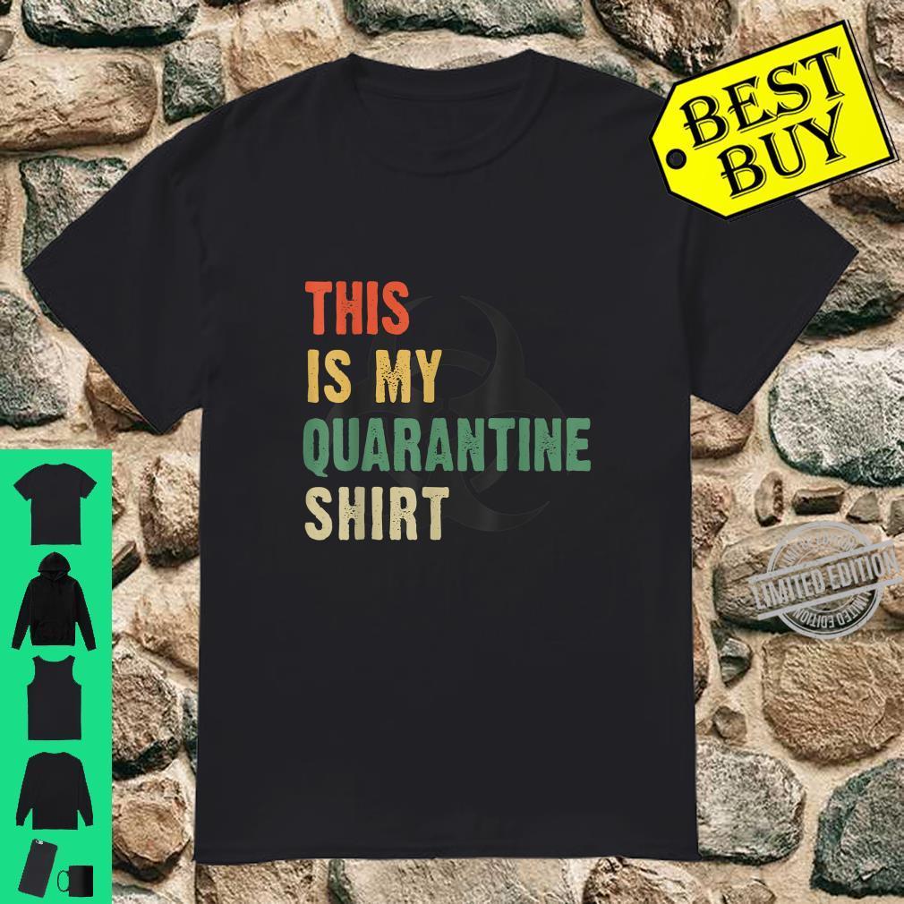 This Is My Quarantine Shirt Shirt