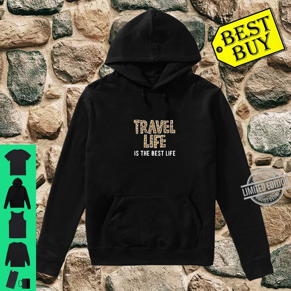 Travel Gift Leopard Print Travel Life Quote Vacation Shirt hoodie