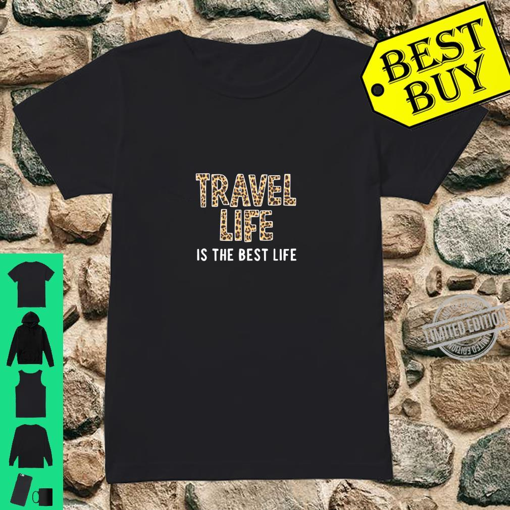 Travel Gift Leopard Print Travel Life Quote Vacation Shirt ladies tee